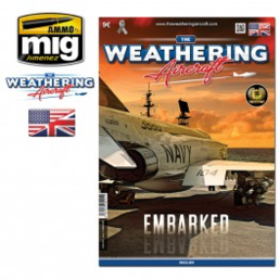 THE WEATHERING AIRCRAFT MAGAZINE Issue 11 EMBARKED